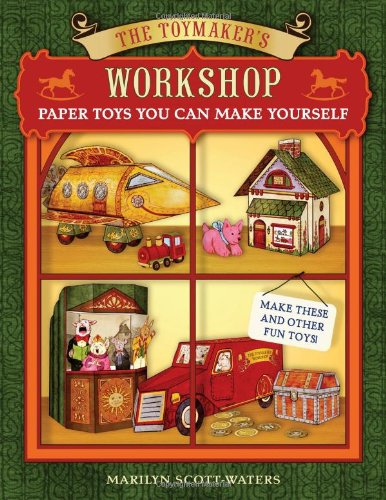 The Toymaker's Workshop: Paper Toys You Can Make Yourself by Sterling Children's Books