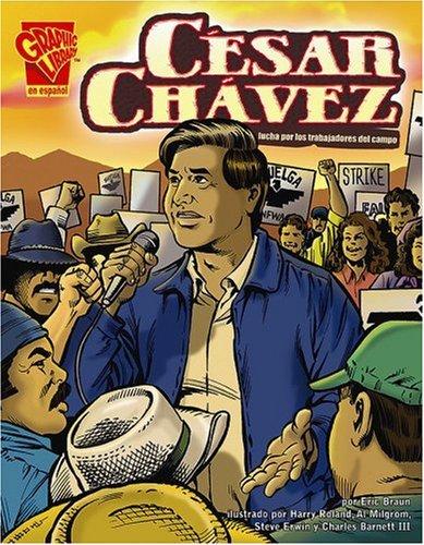 César Chávez: Lucha por los trabajadores del campo (Biografias Graficas) (Spanish Edition)