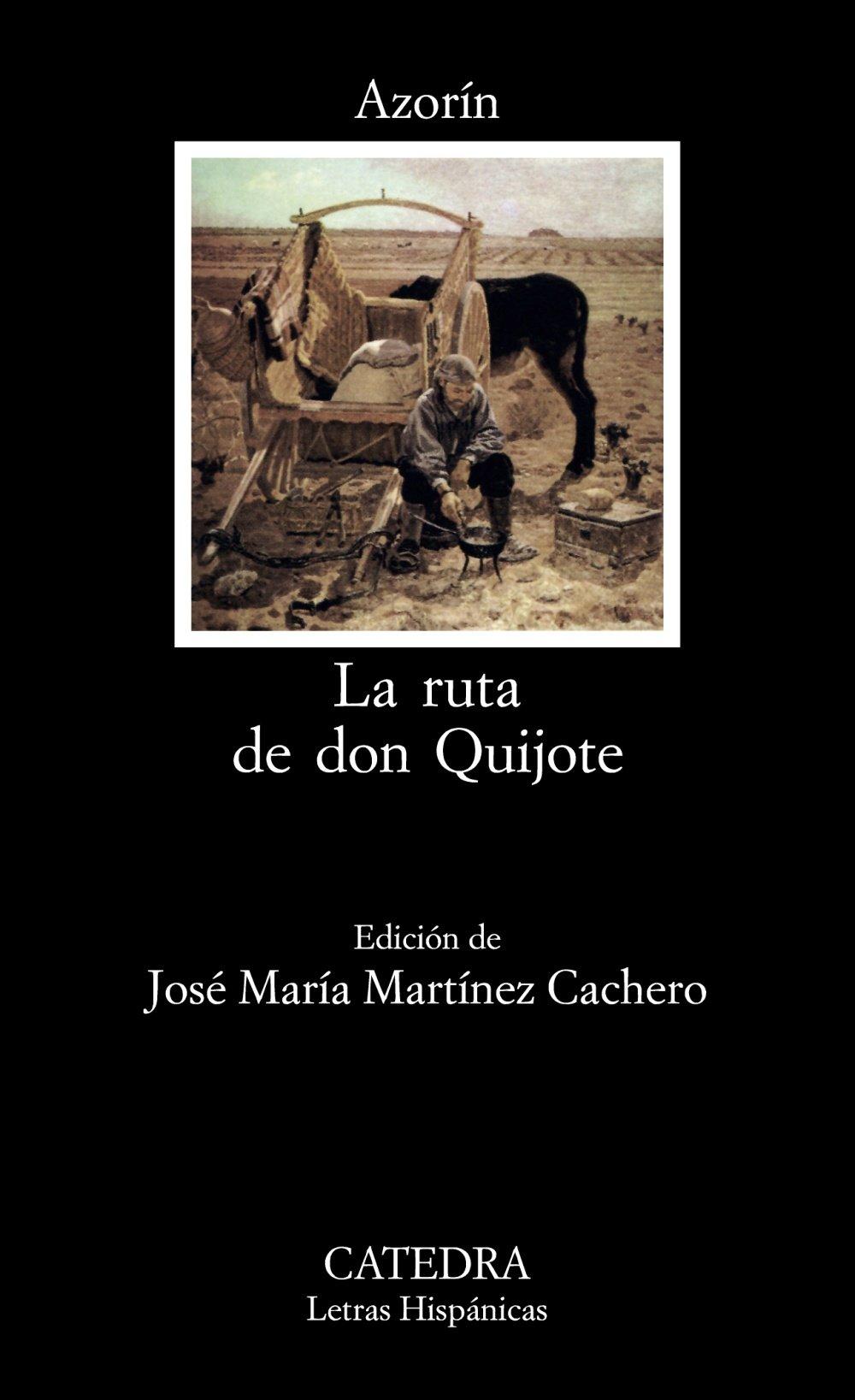 La ruta de don Quijote: 214 (Letras Hispánicas): Amazon.es: Azorin ...