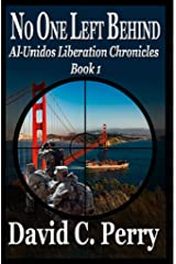 No One Left Behind: Al-Unidos Liberation Chronicles Book 1 Kindle Edition