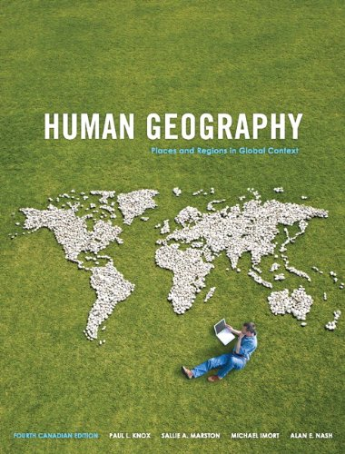 Human Geography: Places and Regions in Global Context, Fourth Canadian Edition (4th Edition)
