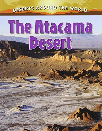 The Atacama Desert (Deserts Around the World)