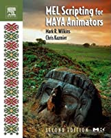 MEL Scripting for Maya Animators, 2nd Edition Front Cover