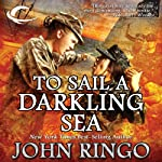 To Sail a Darkling Sea: Black Tide Rising, Book 2 | John Ringo