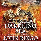 To Sail a Darkling Sea: Black Tide Rising, Book 2 | John Ringo