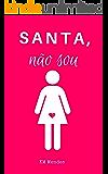 Santa, Não Sou