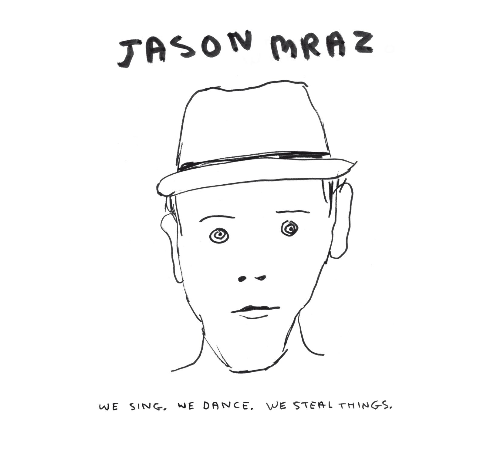 We Sing, We Dance, We Steal Things by MRAZ,JASON