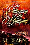 From the Gathering to the Bridging: a Lia Fail Short Story Collection, S. Dearing, 1500316776