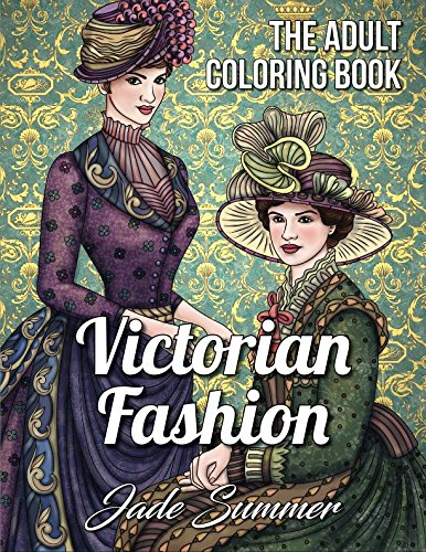 - Victorian Fashion: An Adult Coloring Book with Women's Fashion, Floral Dresses, and Historical Portraits for Relaxation