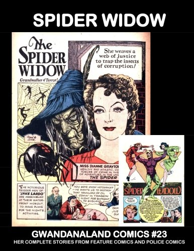 Spider Widow: Gwandanaland Comics #23 -- Her Complete Stories From Feature Comics and Police Comics -- She weaves her web of justice to catch the insects of corruption! ()