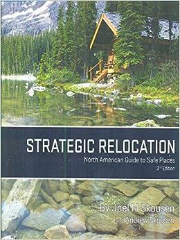 Strategic Relocation - North American Guide to Safe Places: Skousen, Joel &  Skousen, Andrew: 9781568612621: Amazon.com: Books