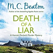 Death of a Liar: Hamish Macbeth, Book 30 Audiobook by M. C. Beaton Narrated by David Monteath