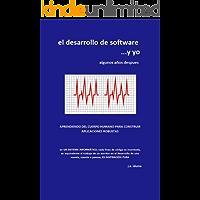 el desarrollo de software...y yo: algunos años después (controlando el monstruo nº 1)