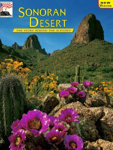 Sonoran Desert: The Story Behind the Scenery (A Natural History Of The Sonoran Desert)