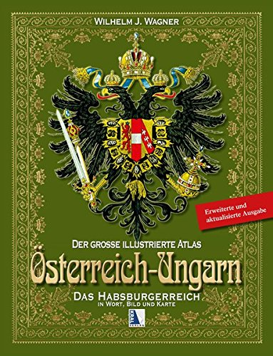 Österreich-Ungarn-Atlas I: Das Habsburgerreich