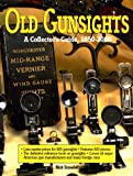 img - for Old Gunsights: A Collectors Guide, 1850-1965 book / textbook / text book