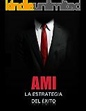 AMI (Acción Masiva Imperfecta): Logra Todo Lo Que Te Propongas En Tiempo Record