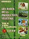 Les bases de la production végétale, tome 3. La plante et son amélioration par Soltner
