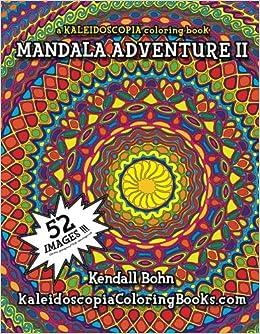 Amazon.com: Mandala Adventure II: A Kaleidoscopia Coloring Book ...