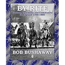 By Rite: Custom, Ceremony and Community in England 1700-1880 (Studies in Popular Culture (Paperback))