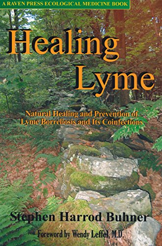 Healing Lyme: Natural Healing and Prevention of Lyme Borreliosis and Its Coinfections