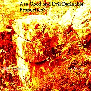 Are Good and Evil Definable Properties Across Cultures and Eras? Audiobook