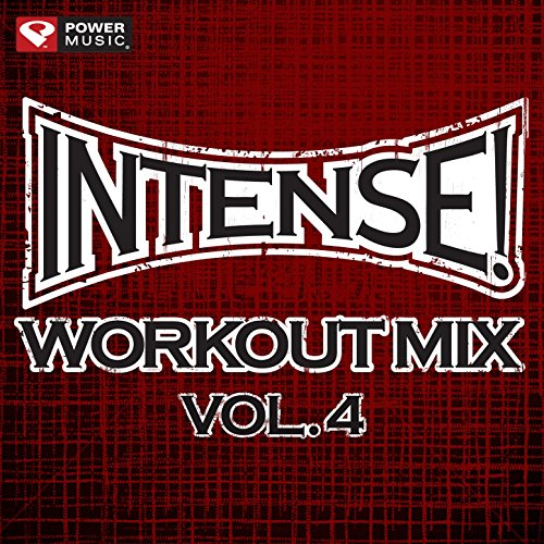 Intense! Workout Mix Vol. 4 (60 Minute Non-Stop Workout Mix (141-155 BPM) )