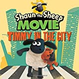 By Candlewick Press - Shaun the Sheep Movie - Timmy in the City (Tales from Mossy Botto (Brdbk) (2015-07-21) [Board book]
