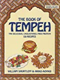 Book of Tempeh: The Delicious, Cholesterol-Free Protein, 130 Recipes