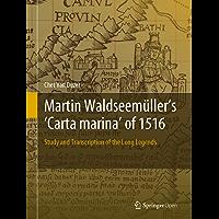 Martin Waldseemüller's 'Carta marina' of 1516 : Study and Transcription of the Long Legends (English Edition)
