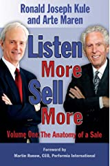 Listen More Sell More Volume One: The Anatomy of a Sale Kindle Edition
