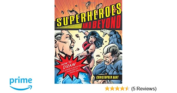 Superheroes And Beyond How To Draw The Leading And Supporting