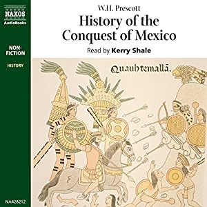 History of the Conquest of Mexico Audiobook