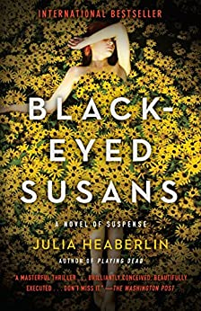 Black-Eyed Susans: A Novel of Suspense by [Heaberlin, Julia]