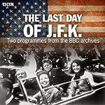 The Last Day of JFK    BBC
