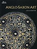 Anglo-Saxon Art: A New History