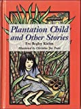 Plantation Child and Other Stories, Eve B. Kiehm, 0824815963