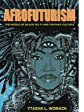 2014 Locus Awards Finalist, Nonfiction Category     In this hip, accessible primer to the music, literature, and art of Afrofuturism, author Ytasha Womack introduces readers to the burgeoning community of artists creating Afrofuturist works, the i...