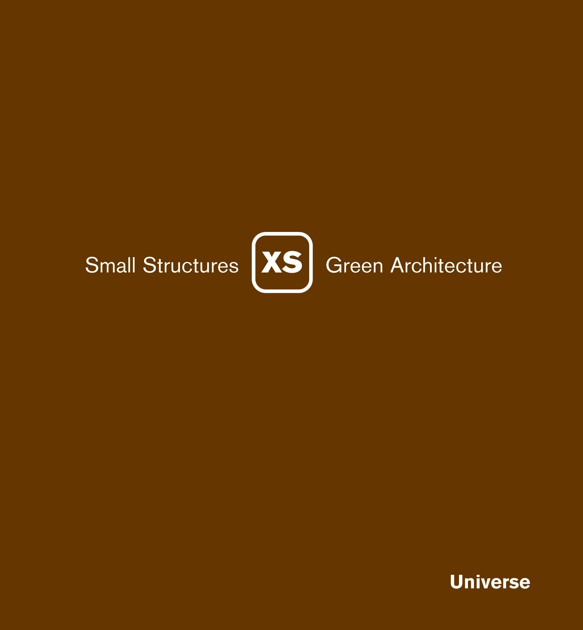Amazon.com: XS: Small Structures, Green Architecture (9780789315250):  Phyllis Richardson: Books