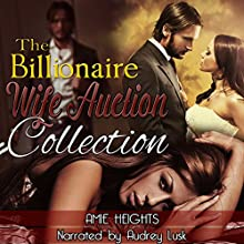 The Billionaire Wife Auction Collection Audiobook by Amie Heights Narrated by Audrey Lusk