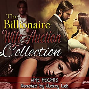 The Billionaire Wife Auction Collection Audiobook
