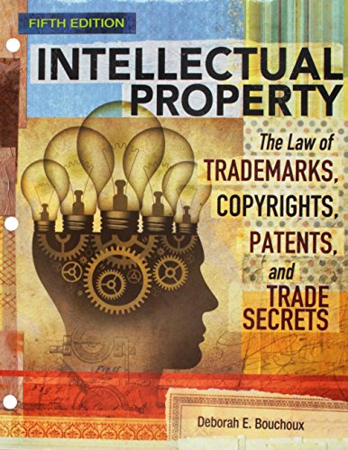 Intellectual Property: The Law of Trademarks, Copyrights, Patents, and Trade Secrets, Loose-Leaf Version