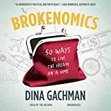 Brokenomics: 50 Ways to Live the Dream on a Dime