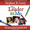 The Leader in Me Audiobook by Stephen R. Covey Narrated by Stephen R. Covey