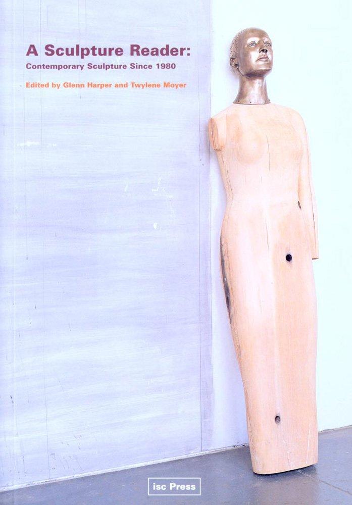 A Sculpture Reader: Contemporary Sculpture Since 1980 (Perspectives in Contemporary Sculpture)