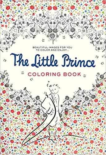 The Little Prince Coloring Book Beautiful Images For You To Color And Enjoy Antoine De Saint Exupery 9780544792586 Amazon Books