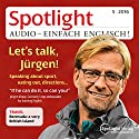 Spotlight Audio - Let's talk, Jürgen. 5/2016: Englisch lernen Audio - Gespräche führen Hörbuch von  div. Gesprochen von:  div.