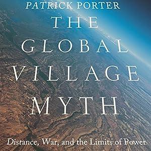 The Global Village Myth Audiobook
