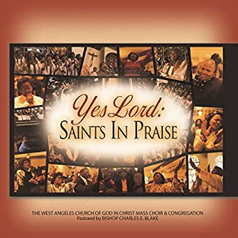 Yes Lord: Saints In Praise (Live) by West Angeles Cogic Mass Choir