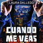 Cuando me veas Audiobook by Laura Gallego Narrated by Eva Andrés